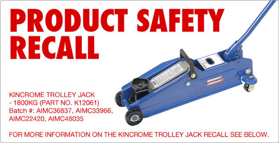 PRODUCT SAFETY RECALL – KINCROME TROLLEY JACK 1800KG (PART NO. K12061)